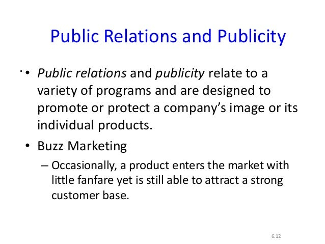 ..6.12Public Relations and Publicity• Public relations and publicity relate to avariety of programs and are designed topro...