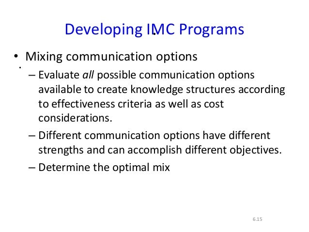 ..6.15Developing IMC Programs• Mixing communication options– Evaluate all possible communication optionsavailable to creat...