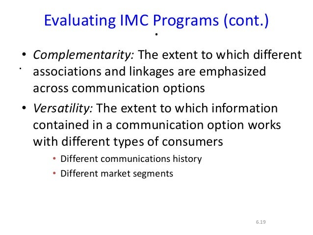 ..6.19Evaluating IMC Programs (cont.)• Complementarity: The extent to which differentassociations and linkages are emphasi...