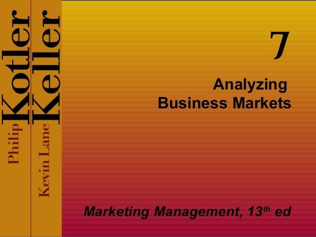 7 Analyzing Business Markets  Marketing Management, 13th ed