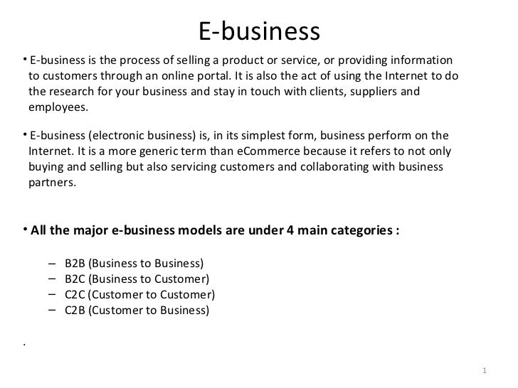 E-business <ul><li>E-business is the process of selling a product or service, or providing information  </li></ul><ul><li>...