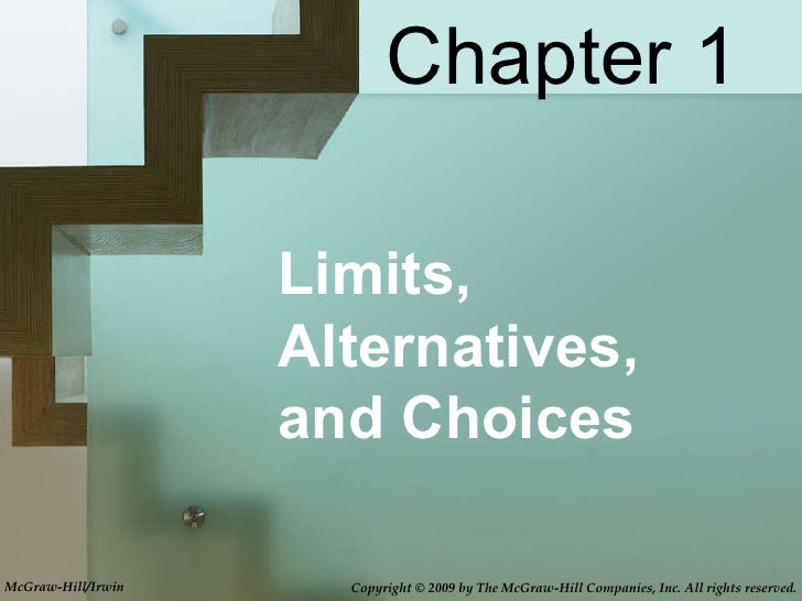 Limits, Alternatives,  and Choices Chapter 1 McGraw-Hill/Irwin Copyright © 2009 by The McGraw-Hill Companies, Inc. All rig...