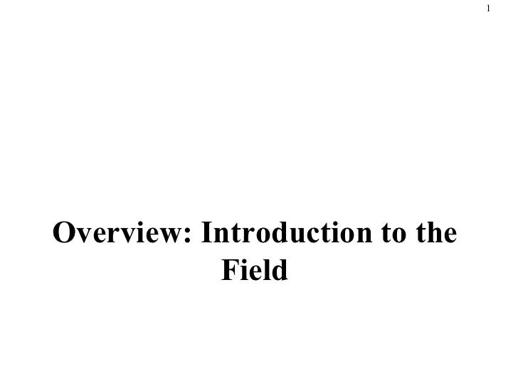 Chapter 1 Overview: Introduction to the Field