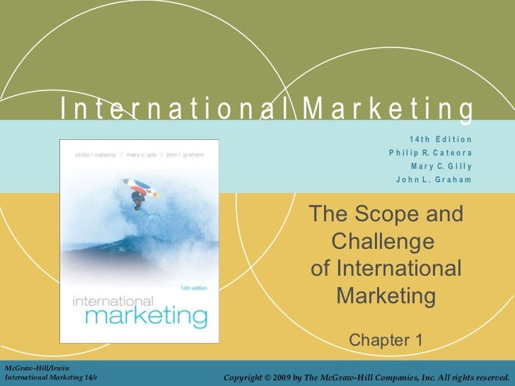 I n t e r n a t i o n a l  M a r k e t i n g The Scope and Challenge  of International Marketing Chapter 1 1 4 t h  E d i ...