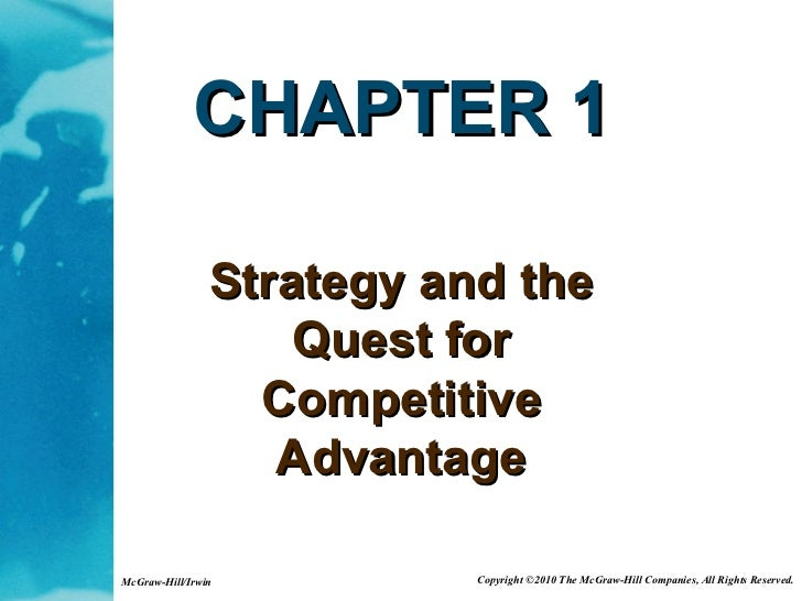 CHAPTER 1 Strategy and the Quest for Competitive Advantage