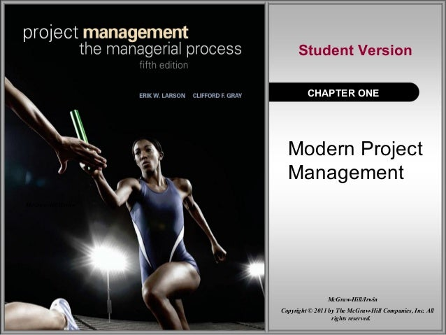 Modern Project Management CHAPTER ONE Student Version McGraw-Hill/Irwin Copyright © 2011 by The McGraw-Hill Companies, Inc...