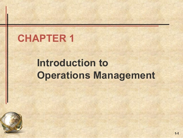 introduction to operation management This text offers an introduction to operations management numerical models are used to illustrate decision processes, though the emphasis is rigorous, not quantitative, and there is material on supply chain management and e-commerce.