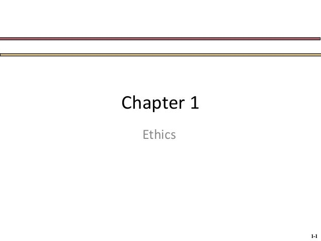 Chapter 1 Ethics  1-1