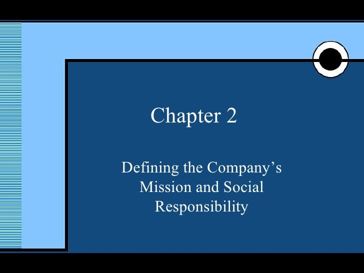Chapter 2 Defining the Company's Mission and Social Responsibility
