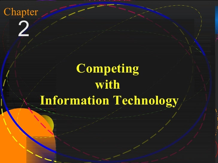1Chapter    2                    Competing                       with              Information TechnologyMcGraw-Hill/Irwin...