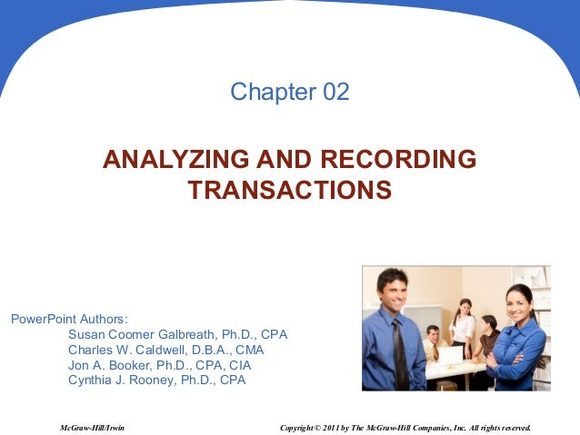 Chapter 02                  ANALYZING AND RECORDING                       TRANSACTIONSPowerPoint Authors:        Susan Coo...
