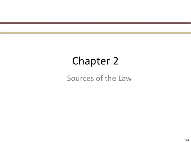 Chapter 2 Sources of the Law  2-1
