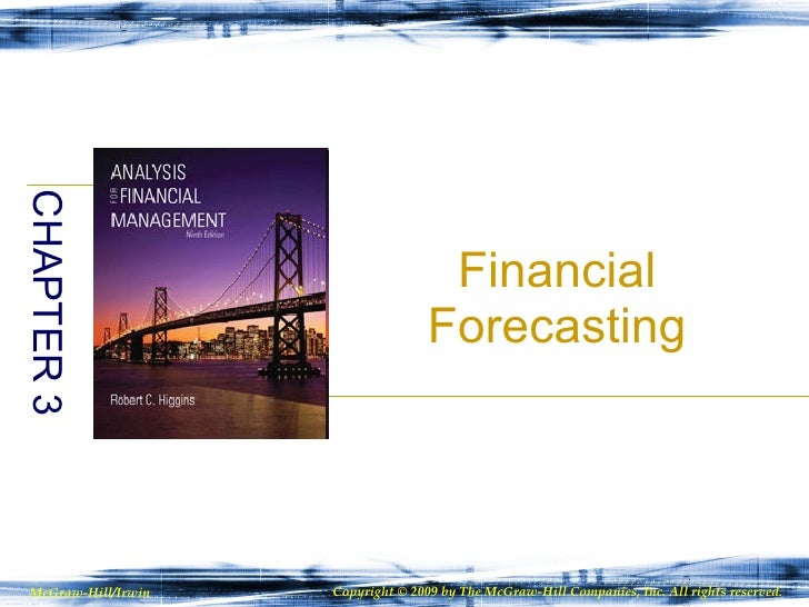 Financial Forecasting CHAPTER 3 McGraw-Hill/Irwin Copyright © 2009 by The McGraw-Hill Companies, Inc. All rights reserved.