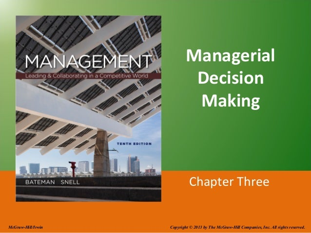 Managerial Decision Making  Chapter Three  McGraw-Hill/Irwin  Copyright © 2013 by The McGraw-Hill Companies, Inc. All righ...