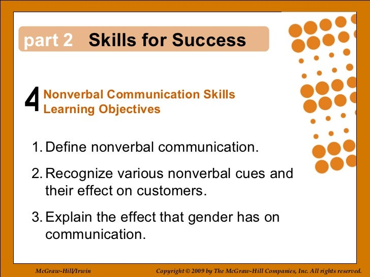 4 2 <ul><li>Define nonverbal communication. </li></ul><ul><li>Recognize various nonverbal cues and  their effect on custom...