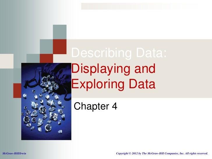 Describing Data:                    Displaying and                    Exploring Data                    Chapter 4McGraw-Hi...