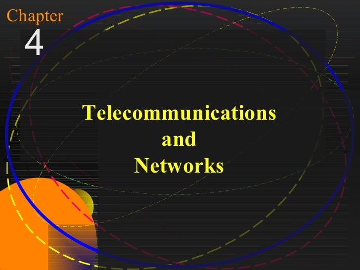 1Chapter   4                    Telecommunications                           and                         NetworksMcGraw-Hi...