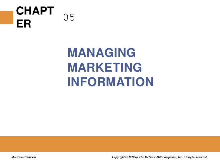 05<br />Managing Marketing Information<br />Copyright © 2010 by The McGraw-Hill Companies, Inc. All rights reserved<br />M...