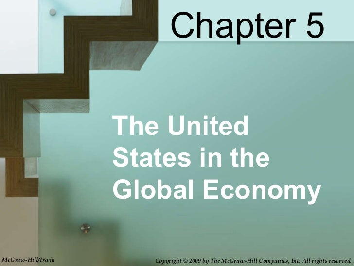 The United States in the Global Economy Chapter 5 Copyright © 2009 by The McGraw-Hill Companies, Inc. All rights reserved....