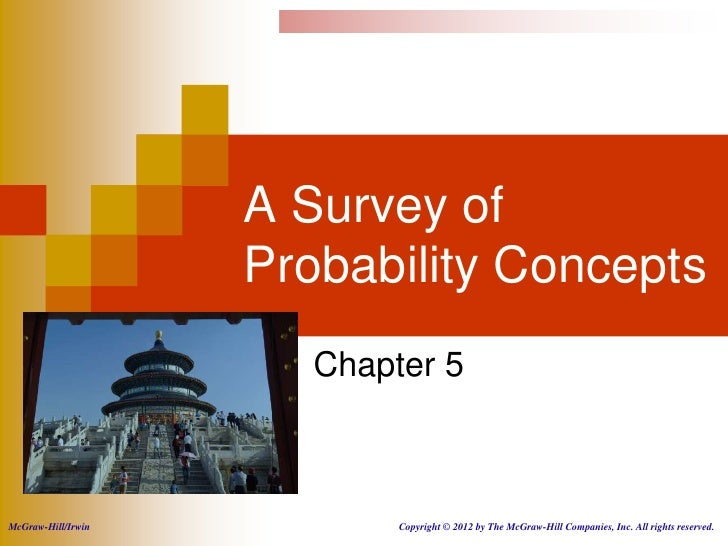 A Survey of                    Probability Concepts                       Chapter 5McGraw-Hill/Irwin           Copyright ©...