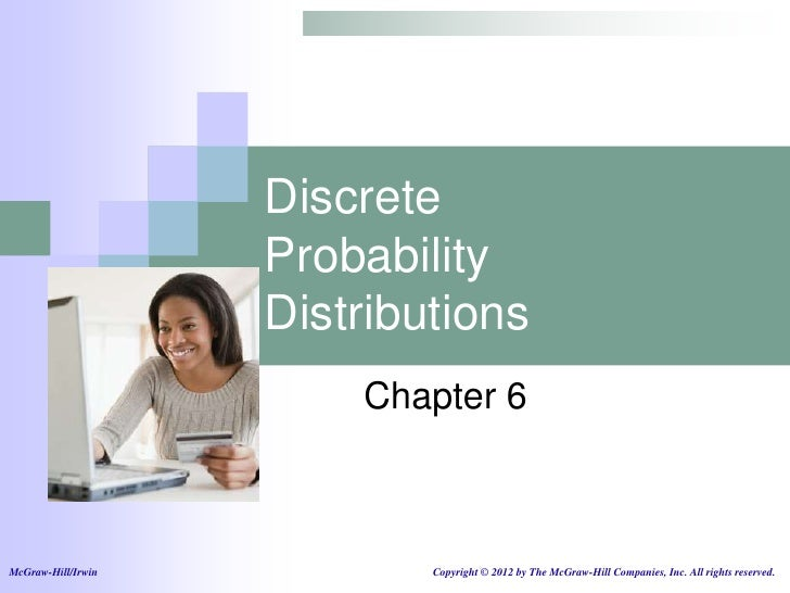Discrete                    Probability                    Distributions                        Chapter 6McGraw-Hill/Irwin...