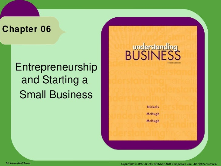 Chapter 06      Entrepreneurship       and Starting a       Small BusinessMcGraw-Hill/Irwin        Copyright © 2013 by The...
