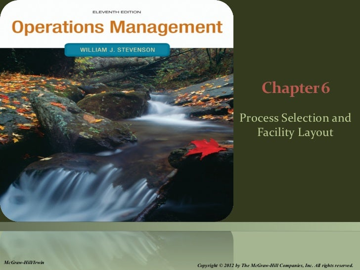 Process Selection and                                          Facility LayoutMcGraw-Hill/Irwin                    Copyrig...