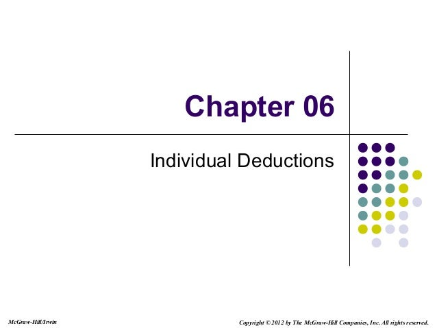 McGraw-Hill/Irwin Copyright © 2012 by The McGraw-Hill Companies, Inc. All rights reserved.Chapter 06Individual Deductions