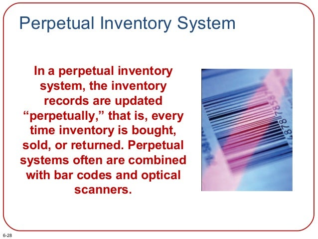 """Perpetual Inventory System In a perpetual inventory system, the inventory records are updated """"perpetually,"""" that is, ever..."""