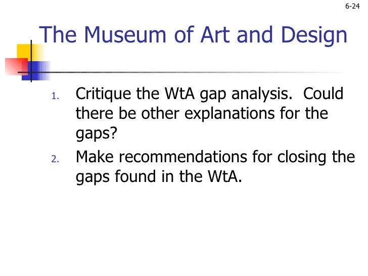 critique the wta gap analysis could there be other explanations for the gaps critique the wta gap an Critique the wta gap analysis could there be other explanations for the gaps  of recommending the museum to other ratings of 32 and 28  were analyzed for .