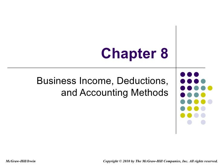 Chapter 8 Business Income, Deductions, and Accounting Methods Copyright   © 2010 by The McGraw-Hill Companies, Inc. All ri...
