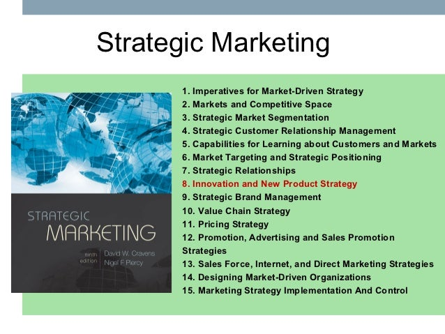 Strategic Marketing      1. Imperatives for Market-Driven Strategy      2. Markets and Competitive Space      3. Strategic...