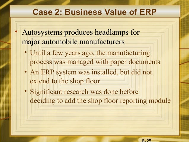 autosystems the business value of a Chap008mgt301 uploaded by jamee ahmad connect to  business value of erp • autosystems produces headlamps for major automobile manufacturers • until a.