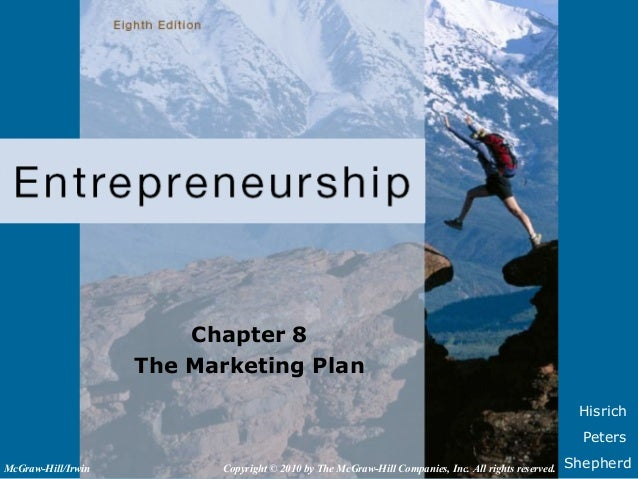 HisrichPetersShepherdChapter 8The Marketing PlanCopyright © 2010 by The McGraw-Hill Companies, Inc. All rights reserved.Mc...