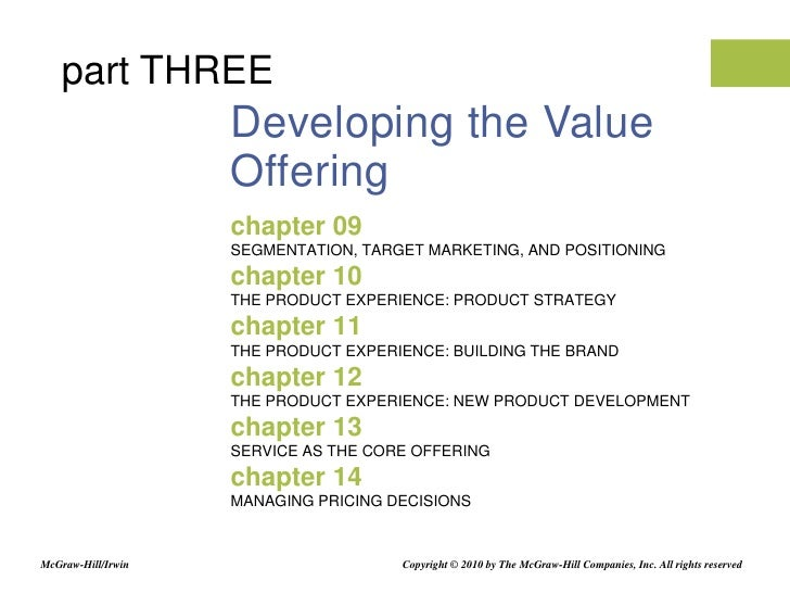 Developing the Value Offering<br />chapter 09<br />SEGMENTATION, TARGET MARKETING, AND POSITIONING<br />chapter 10<br />TH...