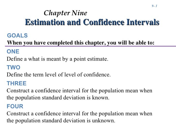 9- 1               Chapter Nine       Estimation and Confidence IntervalsGOALSWhen you have completed this chapter, you wi...