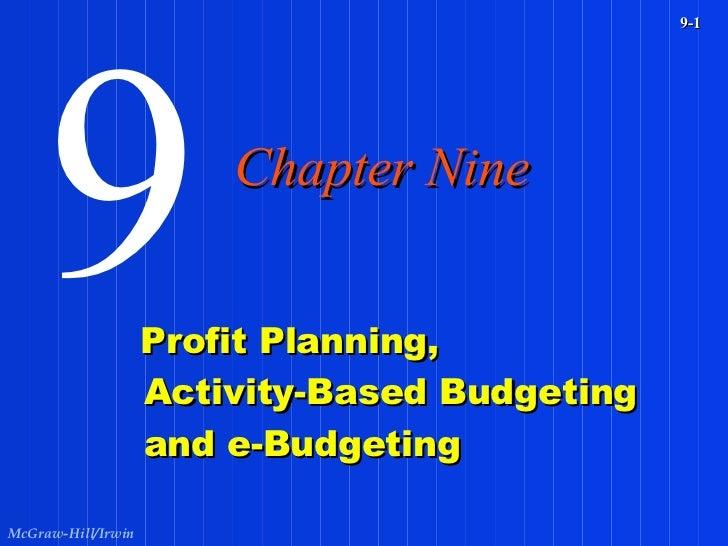 Profit Planning, Activity-Based Budgeting and e-Budgeting 9 Chapter Nine