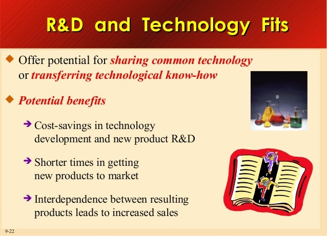 R&D and Technology Fits  Offer potential for sharing common technology  or transferring technological know-how  Potentia...