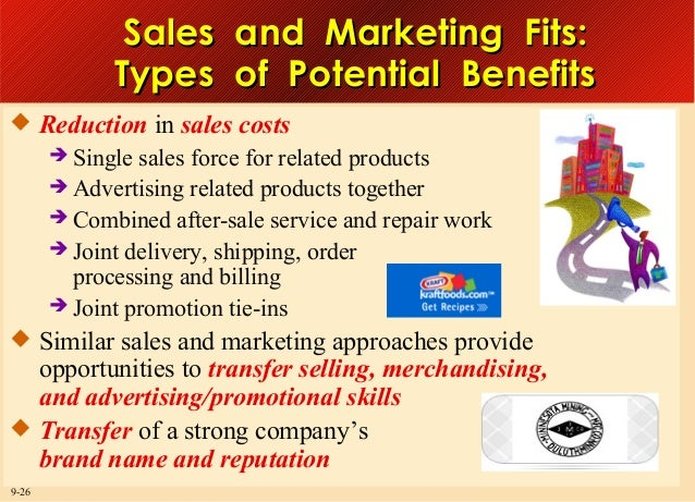 Sales and Marketing Fits: Types of Potential Benefits  Reduction in sales costs  Single  sales force for related product...