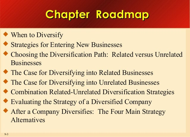 Chapter Roadmap  When to Diversify  Strategies for Entering New Businesses  Choosing the Diversification Path: Related ...