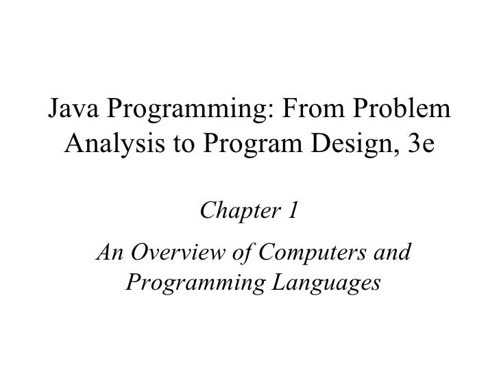 Java Programming: From Problem Analysis to Program Design, 3e Chapter 1 An Overview of Computers and Programming Languages