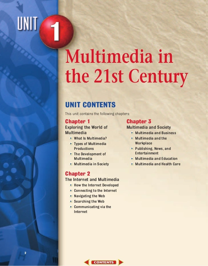Multimedia in    the 21st Century    UNIT CONTENTS    This unit contains the following chapters:    Chapter 1             ...