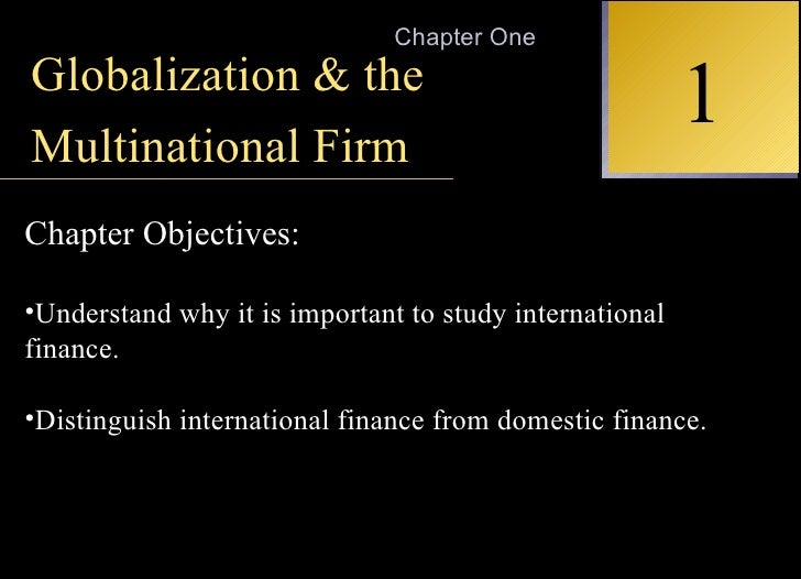 INTERNATIONAL FINANCIAL MANAGEMENT EUN / RESNICK Second Edition 1 Chapter One Globalization & the  Multinational Firm <ul>...