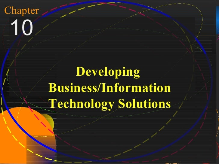 1Chapter10                        Developing                    Business/Information                    Technology Solutio...