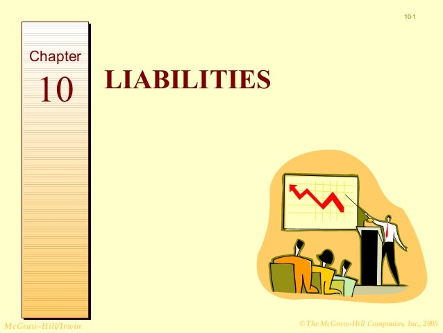 © The McGraw-Hill Companies, Inc., 2005McGraw-Hill/Irwin 10-1 LIABILITIES Chapter 10