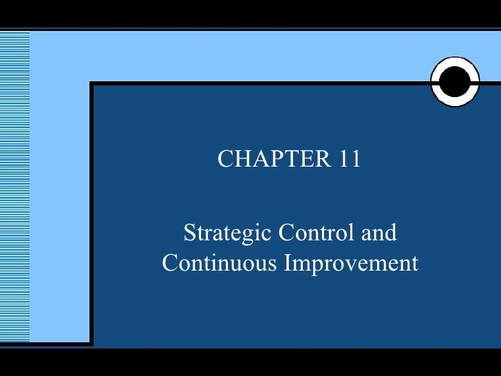 CHAPTER 11 Strategic Control and Continuous Improvement