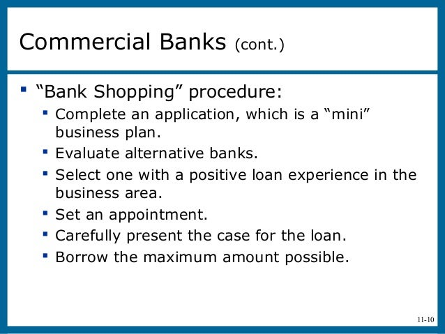 """11-10 """"Bank Shopping"""" procedure: Complete an application, which is a """"mini""""business plan. Evaluate alternative banks. ..."""