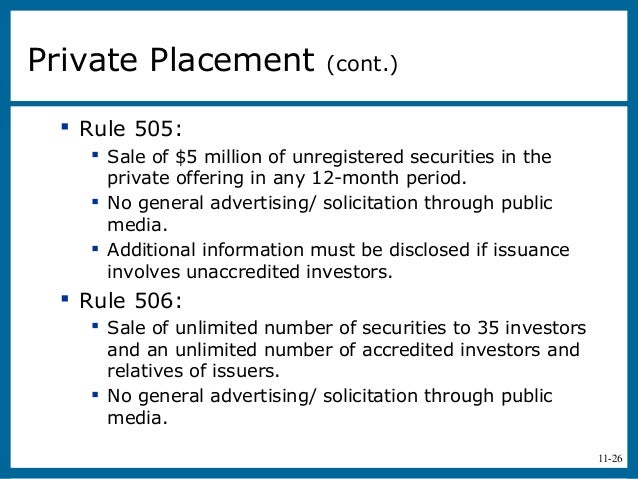 11-26 Rule 505: Sale of $5 million of unregistered securities in theprivate offering in any 12-month period. No general...