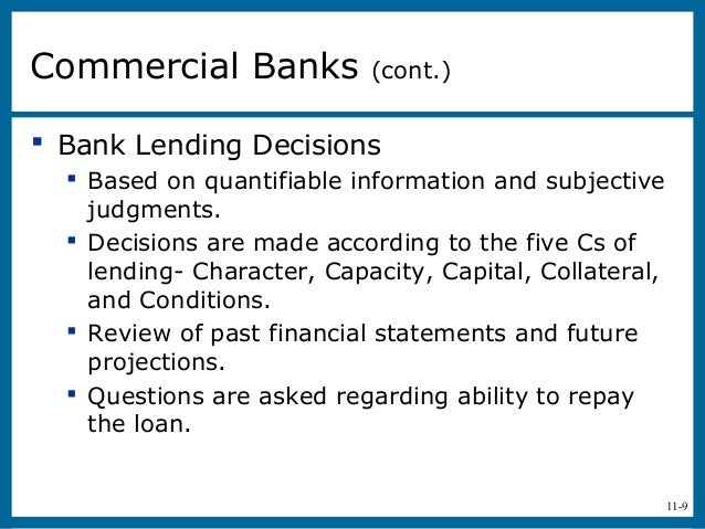 11-9 Bank Lending Decisions Based on quantifiable information and subjectivejudgments. Decisions are made according to ...
