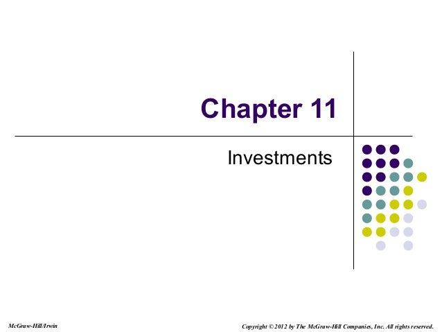 McGraw-Hill/Irwin Copyright © 2012 by The McGraw-Hill Companies, Inc. All rights reserved.Chapter 11Investments